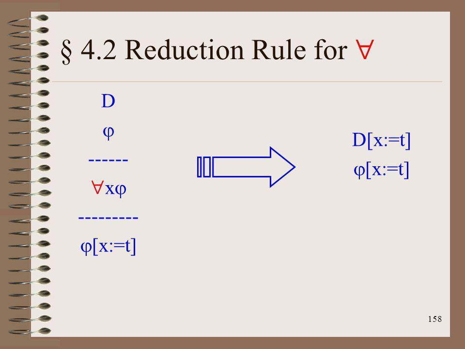 § 4.2 Reduction Rule for  D  ------ D[x:=t] x [x:=t] ---------